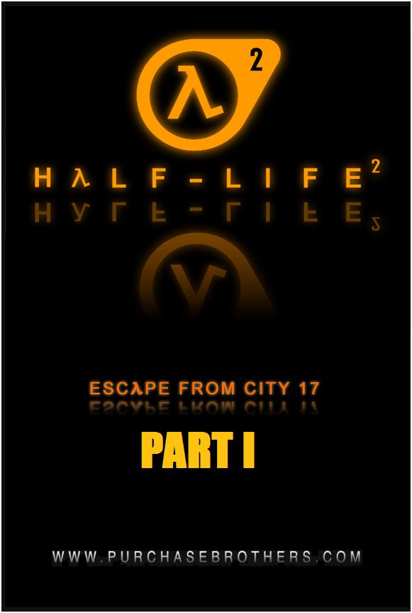"""Escape From City-17"" Episode I"